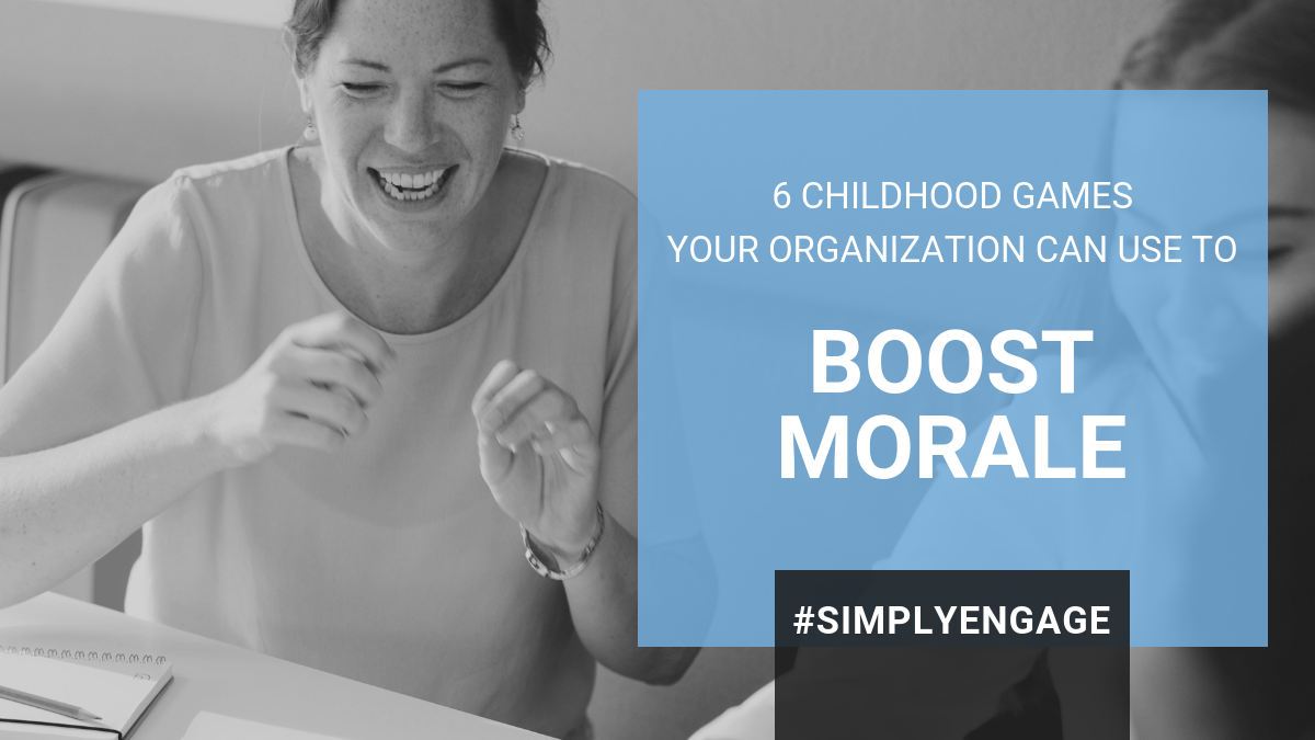 6 Childhood Games Your Organization Can Use to Boost Morale
